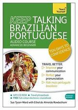Keep Talking Brazilian Portuguese Audio Course - Ten Days to Confidence: Advance