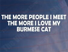 PLUS LES GENS QUE JE RENCONTRE LA MORE I LOVE MY CHAT BURMESE