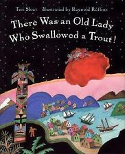 There Was an Old Lady Who Swallowed a Trout! by Teri Sloat (2002, Paperback,...