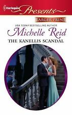 The Kanellis Scandal 3019 by Michelle Reid (2011, Paperback, Large Type)