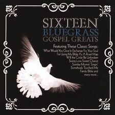 Sixteen Bluegrass Gospel Greats 2004 by 16 Greatest Bluegrass Hits