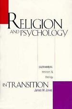 Religion and Psychology in Transition: Psychoanalysis, Feminism, and Theology b