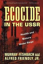 Ecocide in the USSR: Health And Nature Under Siege (Trade Paperback)