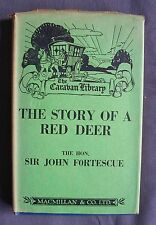 Vintage Caravan Library Story of Red Deer Sir John Fortescue Macmillan 1939 hdbk