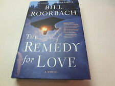 The Remedy for Love : A Novel by Bill Roorbach (2014, Hardcover)