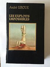 LES EXPLOITS IMPOSSIBLES 1980 ANDRE LEROUX ILLUSTRE