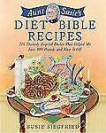 Aunt Susie's Diet Bible Recipes: 101 Divinely Inspired Dishes That Helped Me Los