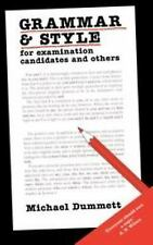 Grammar and Style : For Examination Candidates and Others by Michael Dummett...