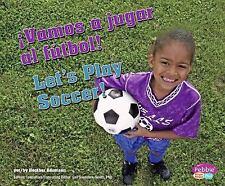 Deportes y Actividades/Sports and Activities: ¡Vamos a Jugar al Fútbol! by...