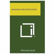Japanese Architecture by William Alex (2013, Paperback)