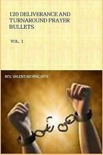 120 Deliverance and Turnaround Prayer Bullets by Valentine Hyacinth (2016,...