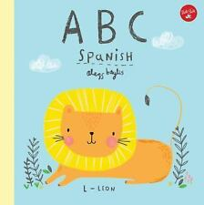 ABC Spanish : Take a Fun Journey Through the Alphabet and Learn Some Spanish!...