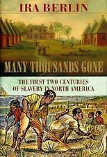 Many Thousands Gone: The First Two Centuries of Slavery in North America, Ira Be