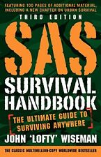 SAS Survival Handbook, Third Edition The Ultimate Guide to Surviving Anywhere