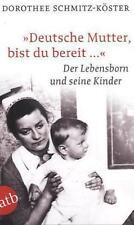 """Deutsche Mutter, bist du bereit ..."""": Der Lebensborn und seine Kinder: Die Kinde"""