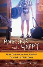 Homesick and Happy: How Time Away from Parents Can Help a Child Grow, Thompson,