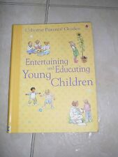 Entertaining and Educating Young Children - Usborne Parents' Guides