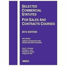Selected Commercial Statutes For Sales and Contracts Courses, 2013 Selected Sta