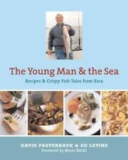 THE YOUNG MAN & THE SEA:RECIPES & CRISPY TALES FROM ESCA  PASTERNACK & LEVINE HB
