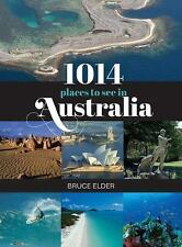 1014 Places to See in Australia by Bruce Elder (2014, Paperback)