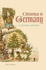 Christmas in Germany : A Cultural History by Joe Perry (2014, Paperback)