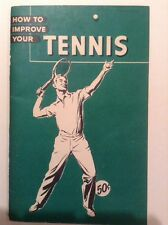How To Improve Your Tennis - 1950 Vintage Softcover Book
