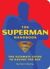 The Superman Handbook : The Ultimate Guide to Saving the Day by Scott Beatty (20