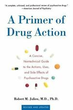 A Primer of Drug Action: A Concise, Non-Technical Guide to the Actions, Uses, an