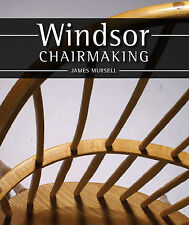 Windsor Chairmaking by James Mursell (Hardback, 2009)