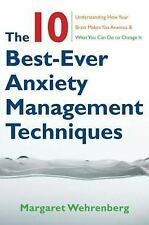 NEW The 10 Best-Ever Anxiety Management Techniques: Understanding How Your Brain