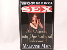 LIKE NEW! Working Sex: An Odyssey into Our Cultural Underworld