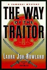 The Way of the Traitor: A Samurai Mystery First Ed