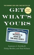 Get What's Yours - Revised and Updated : The Secrets to Maxing Out Your...