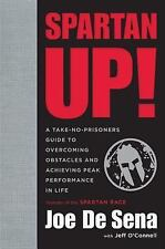 Spartan Up!: A Take-No-Prisoners Guide to Overcoming Obstacles and Achieving Pea