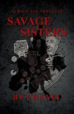 Purple Ink Presents Savage Sisters by Chanel (2014, Paperback)
