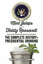 MINT JULEPS WITH TEDDY ROOSEVELT - MARK WILL-WEBER (HARDCOVER) NEW