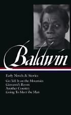 James Baldwin - Early Novels and Stories : Go Tell It on the Mountain;...
