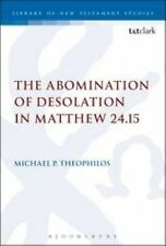 The Library of New Testament Studies: The Abomination of Desolation in...