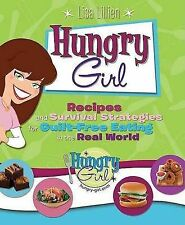 Hungry Girl: Recipes and Survival Strategies for Guilt-Free Eating in the Real W
