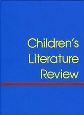 Children's Literature Review: Excerpts from Reviews, Criticism, & Comm-ExLibrary