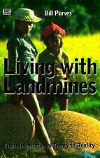 Living with Landmines : From International Treaty to Reality by Bill Purves...