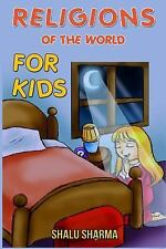 Religions of the World for Kids by Shalu Sharma (2014, Paperback)