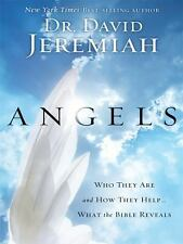 Angels : Who They Are and How They Help ... What the Bible Reveals by David...
