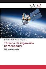 Topicos de Ingenieria Aeroespacial by Bracho M Carlos and Ortega De L Amalia...
