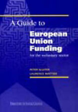 A GUIDE TO EUROPEAN UNION FUNDING, PETER SLUITER, LAURANCE WATTIER, Used; Good B