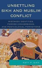 Unsettling Sikh and Muslim Conflict: Mistaken Identities, Forced Conversions, an