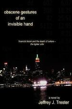 Obscene Gestures of an Invisible Hand: Financial Doom and the Death of Culture -