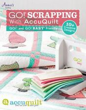GO! Scrapping With AccuQuilt: GO! and GO! BABY Friendly (Annie's Quilting), Anni