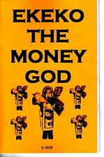 EKEKO THE MONEY GOD SPELL BOOK S. Rob MAGICK folk saint mr. money