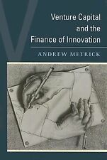 Venture Capital and the Finance of Innovation Metrick, Andrew
